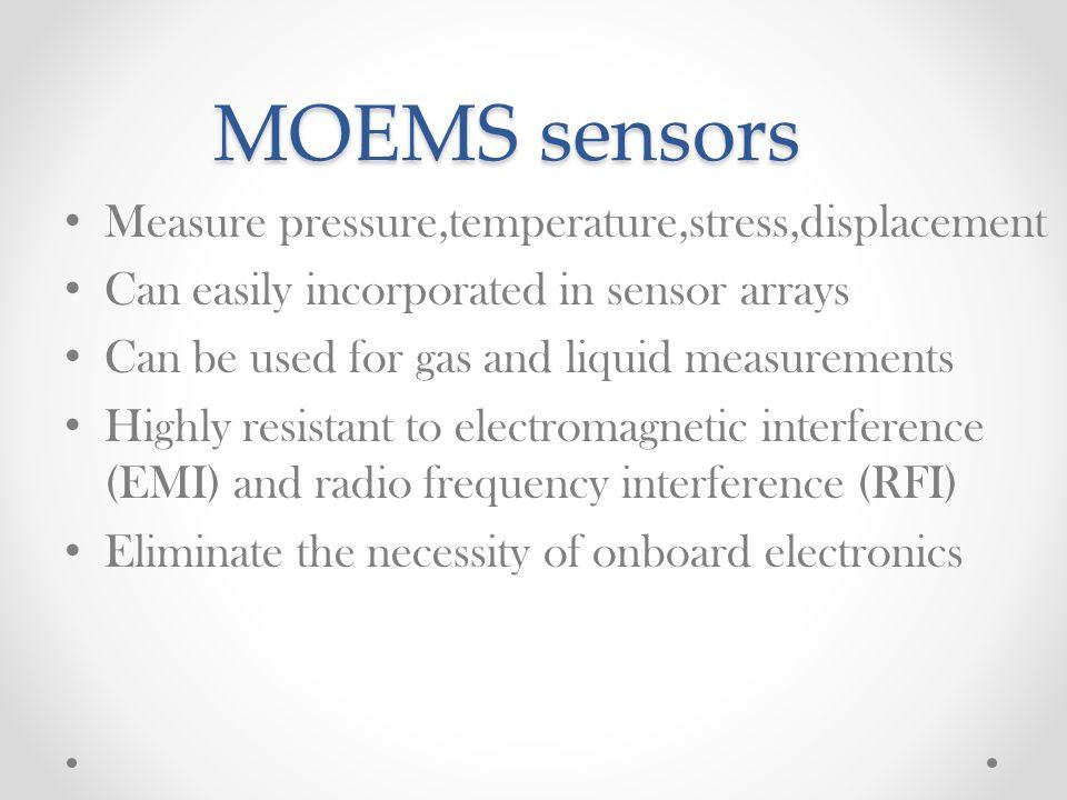MOEMS sensors Measure pressure,temperature,stress,displacement