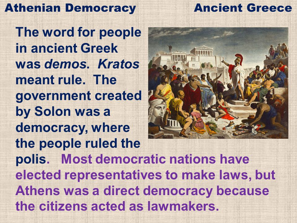 athenian democracy and present democracy -they both have jury's in court cases-had some form of democracy -had different levels of government(the council of 500, the assembly, the court, federal, provincial, municipal.