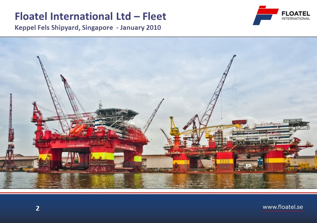 Floatel International Ltd – Fleet Keppel Fels Shipyard, Singapore - January 2010