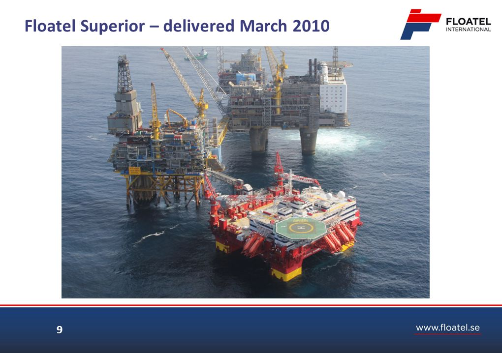 Floatel Superior – delivered March 2010