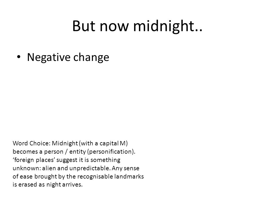 But now midnight.. Negative change