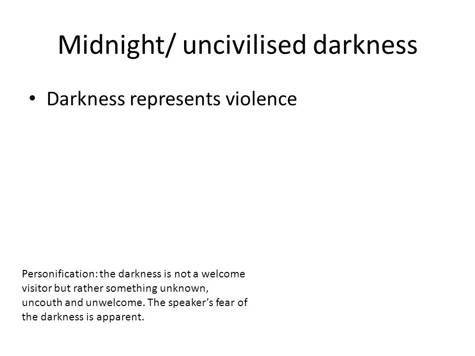 Midnight/ uncivilised darkness