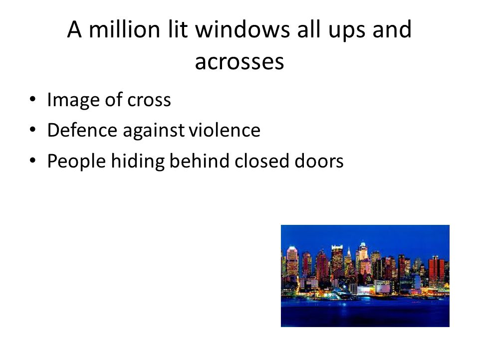 A million lit windows all ups and acrosses
