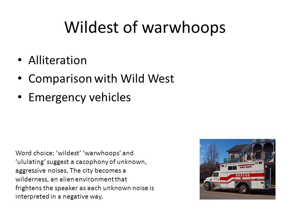 Wildest of warwhoops Alliteration Comparison with Wild West