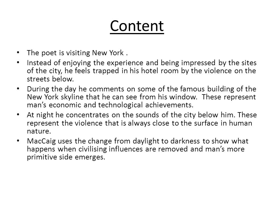 Content The poet is visiting New York .