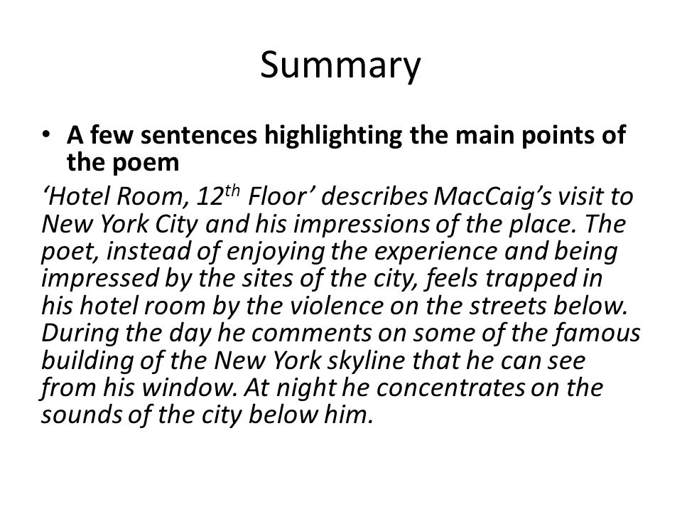 Summary A few sentences highlighting the main points of the poem