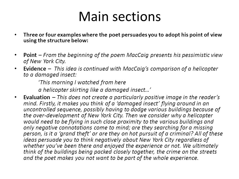 Main sections Three or four examples where the poet persuades you to adopt his point of view using the structure below: