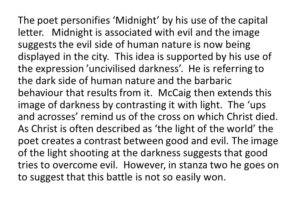 The poet personifies 'Midnight' by his use of the capital letter
