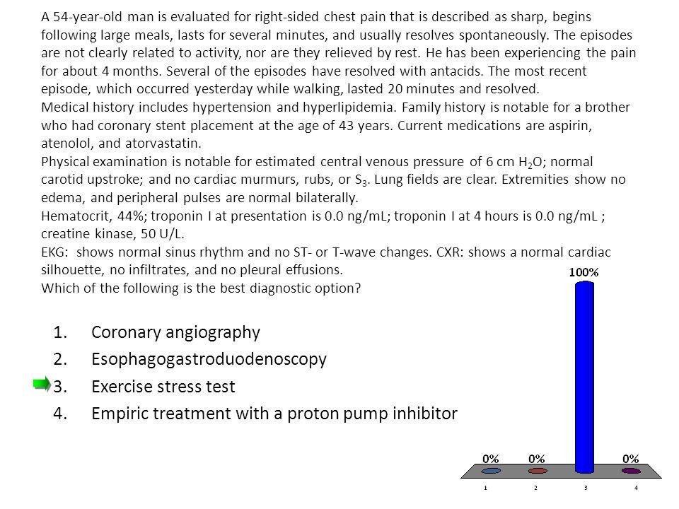 Esophagogastroduodenoscopy Exercise stress test
