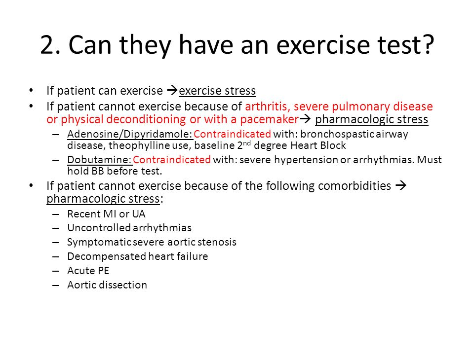 2. Can they have an exercise test
