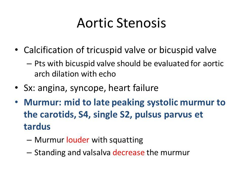 Aortic Stenosis Calcification of tricuspid valve or bicuspid valve