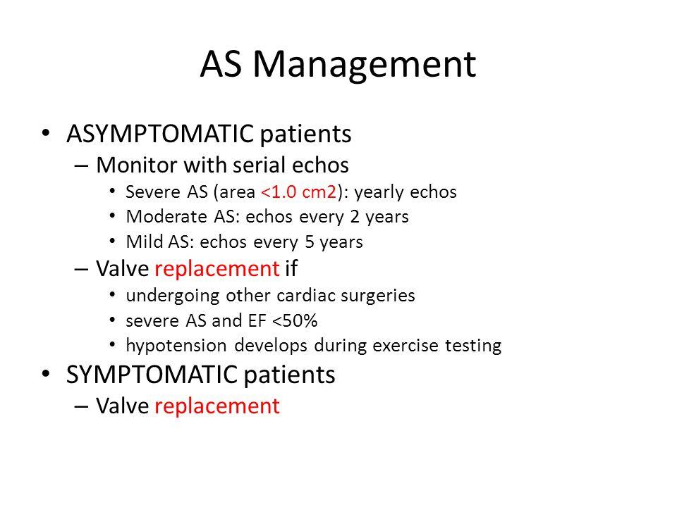 AS Management ASYMPTOMATIC patients SYMPTOMATIC patients