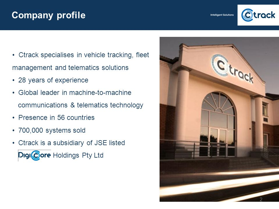 Company profile • Ctrack specialises in vehicle tracking, fleet management and telematics solutions.