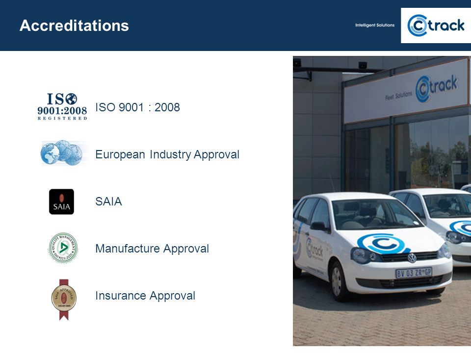 Accreditations ISO 9001 : 2008 European Industry Approval SAIA