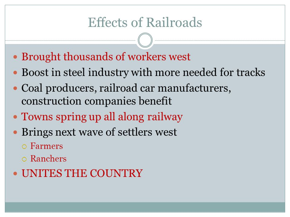 Effects of Railroads Brought thousands of workers west