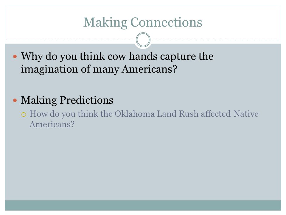 Making Connections Why do you think cow hands capture the imagination of many Americans Making Predictions.