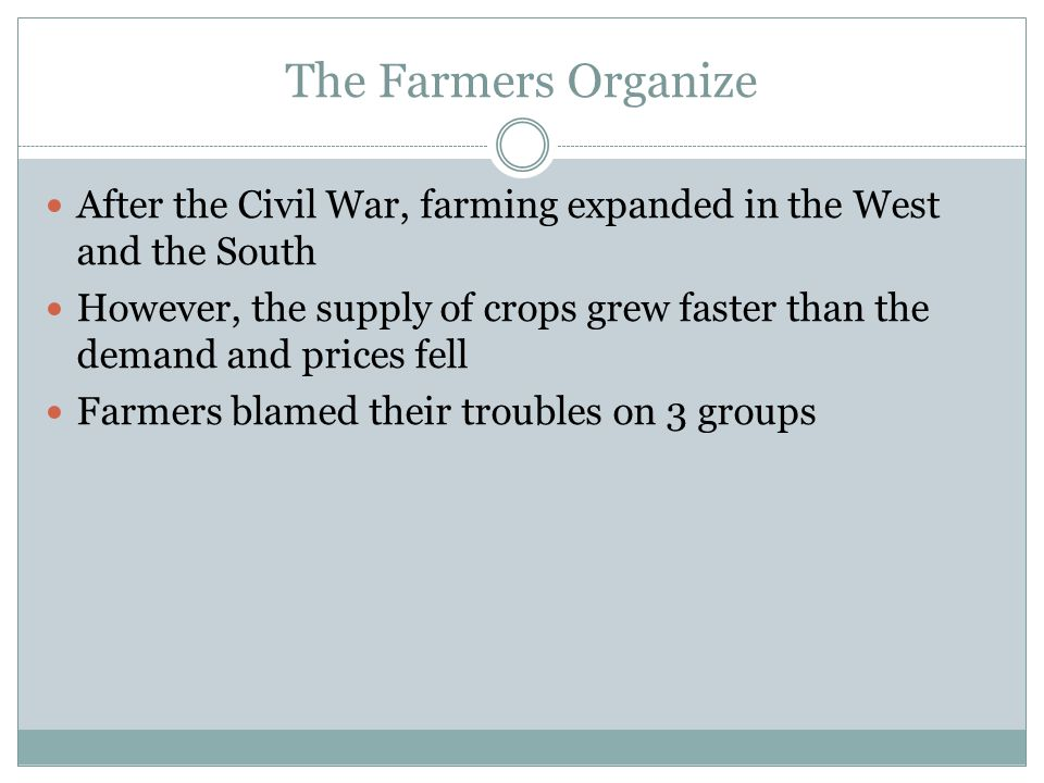 The Farmers Organize After the Civil War, farming expanded in the West and the South.