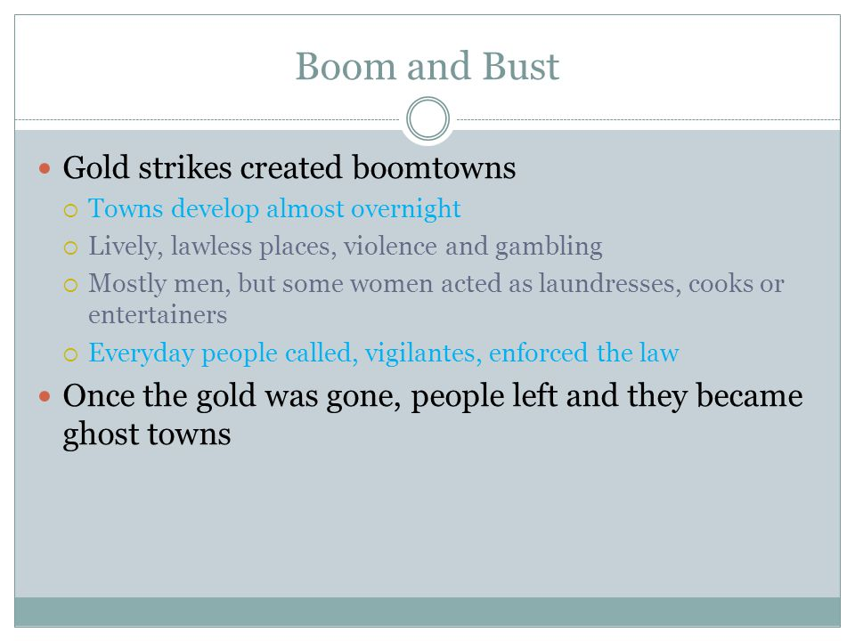 Boom and Bust Gold strikes created boomtowns