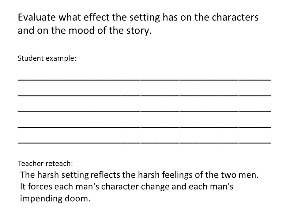 Evaluate what effect the setting has on the characters and on the mood of the story.