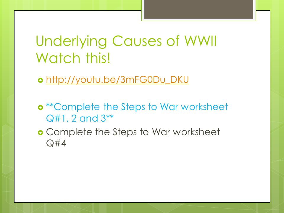 Underlying Causes of WWII Watch this!