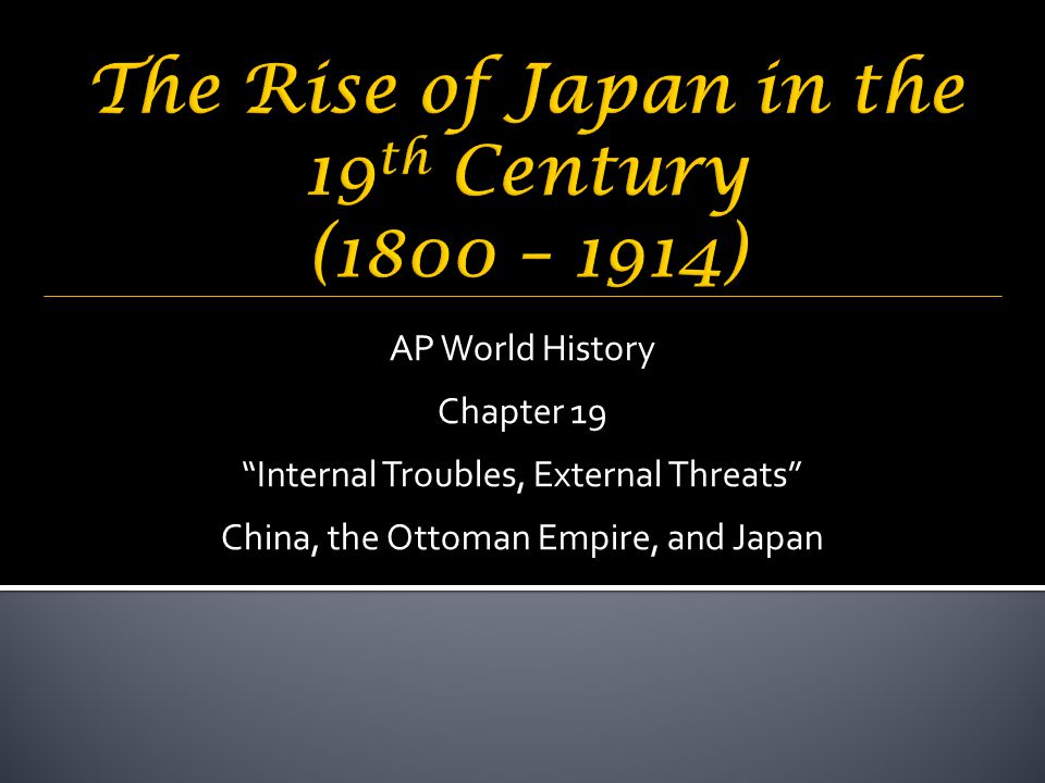 The Rise of Japan in the 19th Century (1800 – 1914)