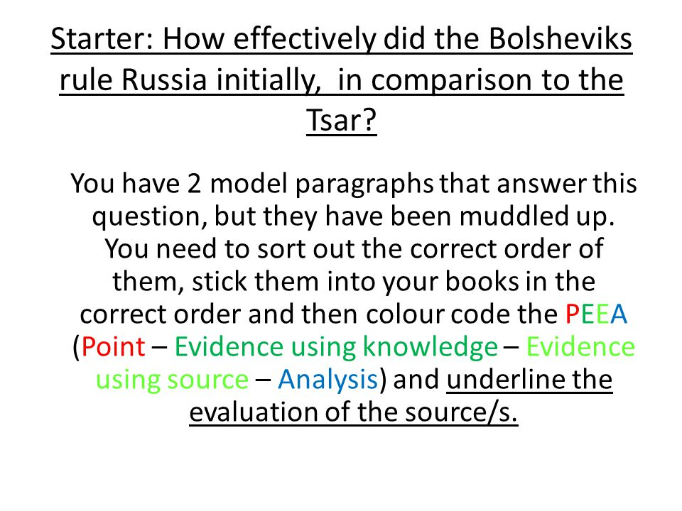 Starter: How effectively did the Bolsheviks rule Russia initially, in comparison to the Tsar