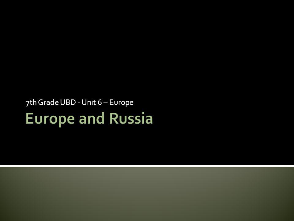 7th Grade UBD - Unit 6 – Europe