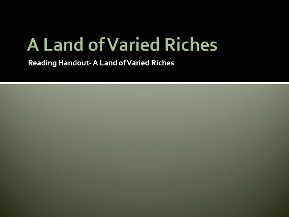 A Land of Varied Riches Reading Handout- A Land of Varied Riches