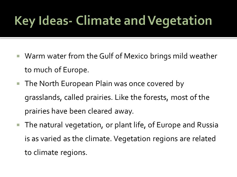 Key Ideas- Climate and Vegetation