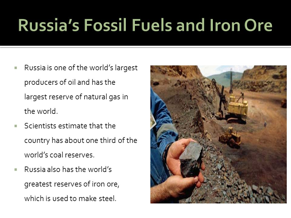 Russia's Fossil Fuels and Iron Ore