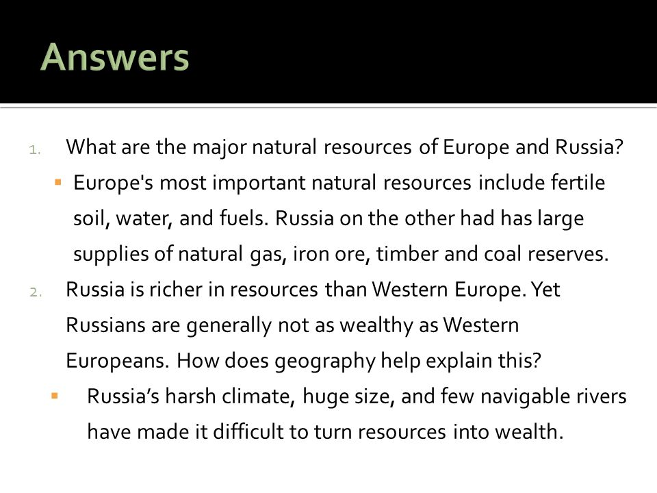 Answers What are the major natural resources of Europe and Russia