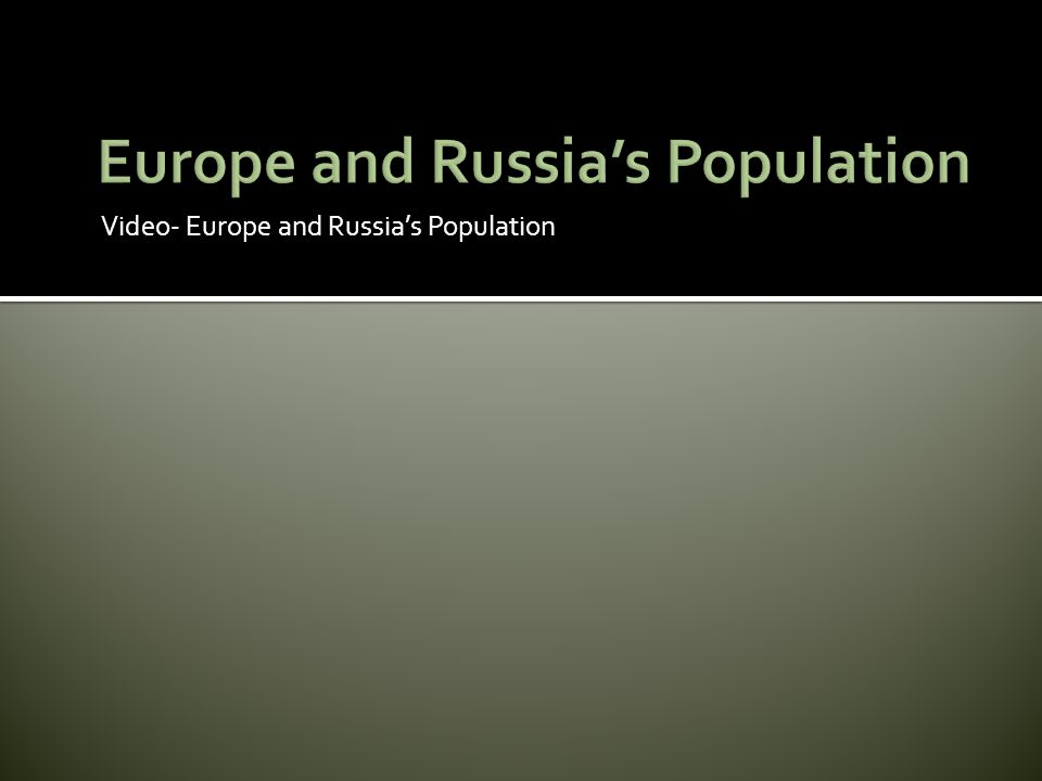 Europe and Russia's Population