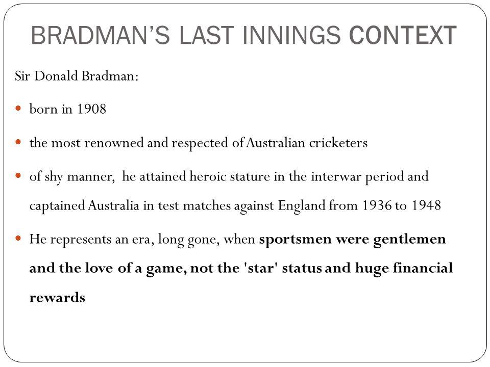 BRADMAN'S LAST INNINGS CONTEXT