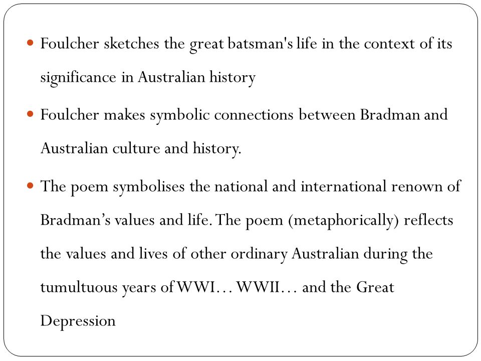 Foulcher sketches the great batsman s life in the context of its significance in Australian history
