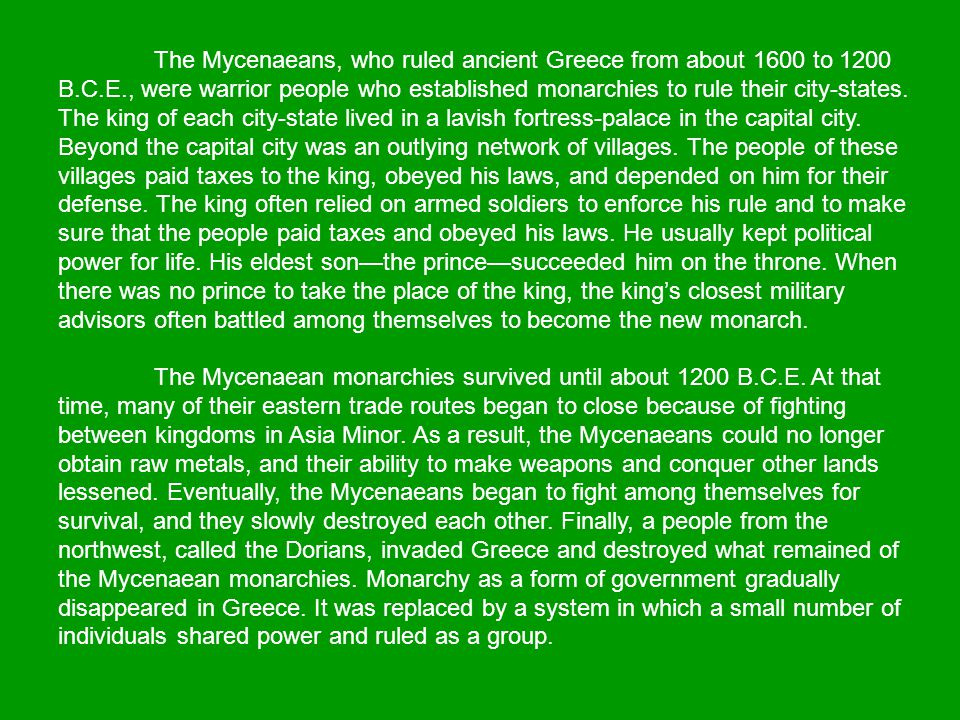 The Mycenaeans, who ruled ancient Greece from about 1600 to 1200 B. C
