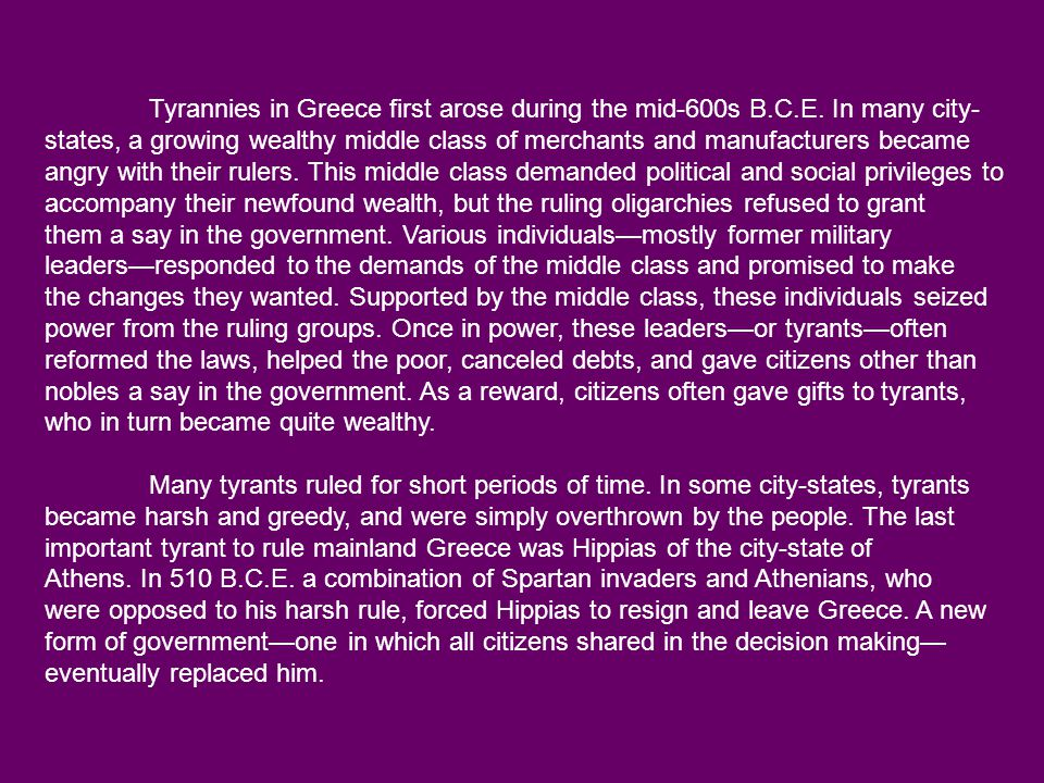 Tyrannies in Greece first arose during the mid-600s B. C. E