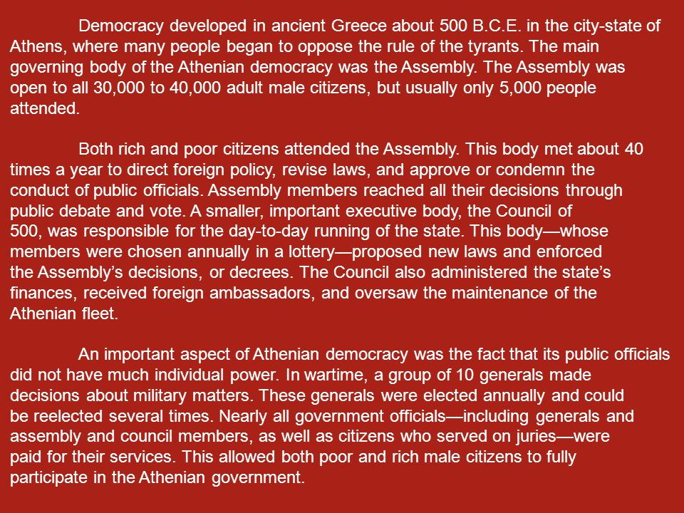 Democracy developed in ancient Greece about 500 B. C. E