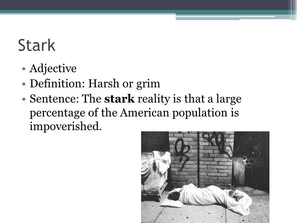 Stark Adjective Definition: Harsh or grim