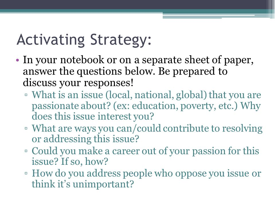 Activating Strategy: In your notebook or on a separate sheet of paper, answer the questions below. Be prepared to discuss your responses!