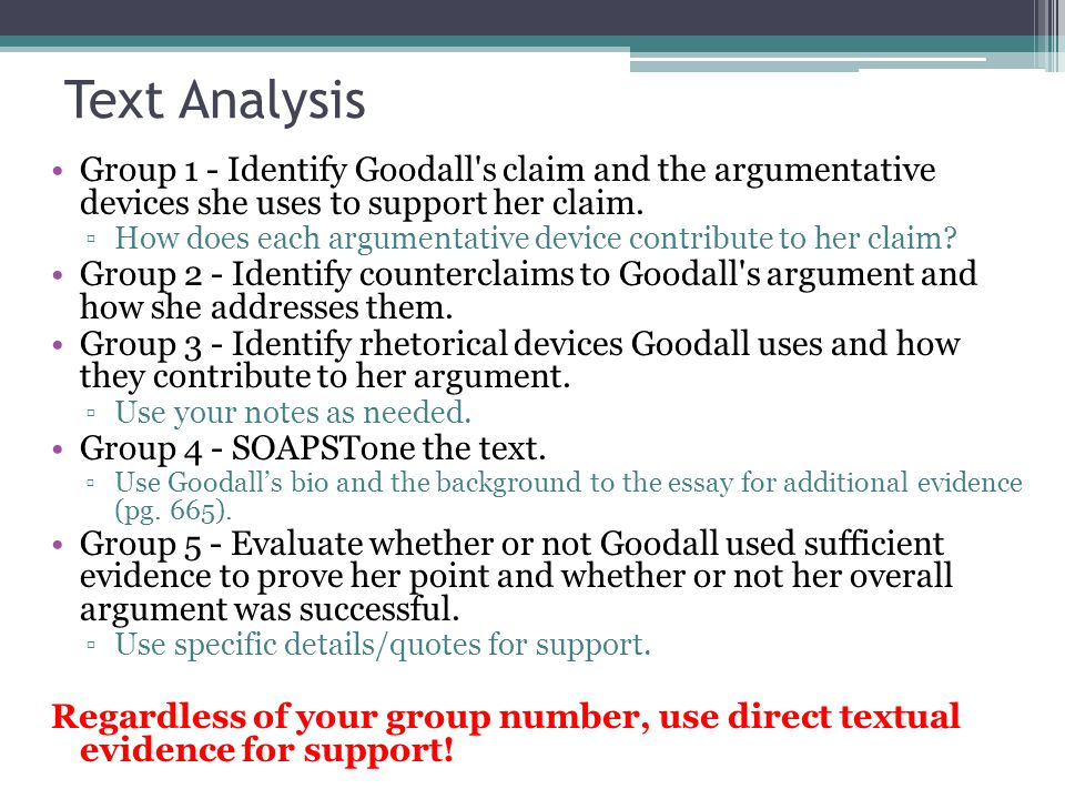 Text Analysis Group 1 - Identify Goodall s claim and the argumentative devices she uses to support her claim.
