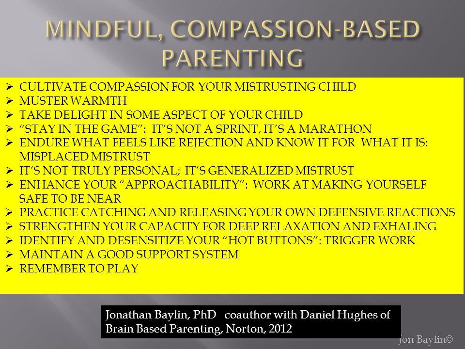 MINDFUL, COMPASSION-BASED PARENTING