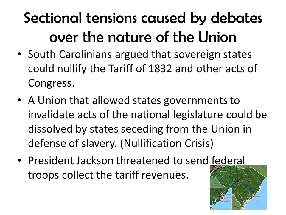 Sectional tensions caused by debates over the nature of the Union