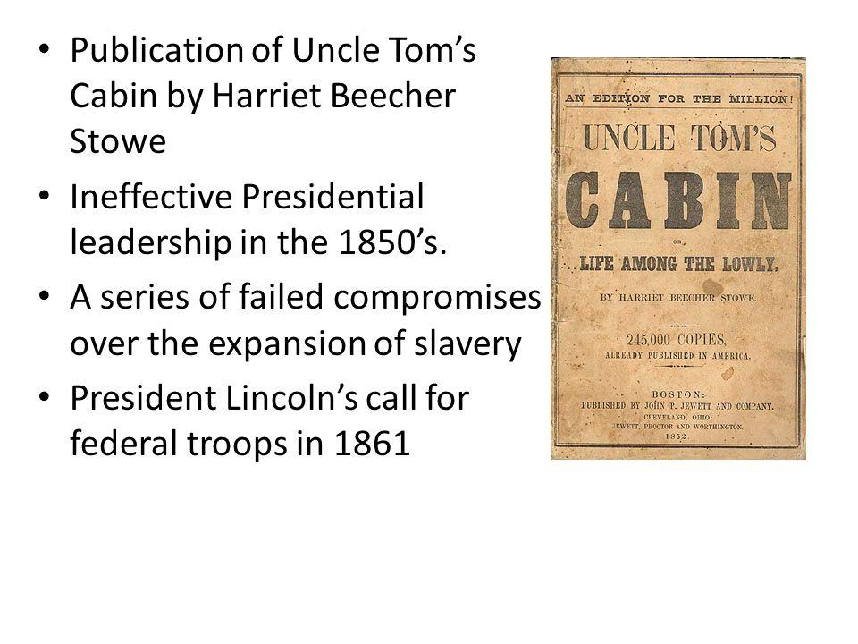 Publication of Uncle Tom's Cabin by Harriet Beecher Stowe