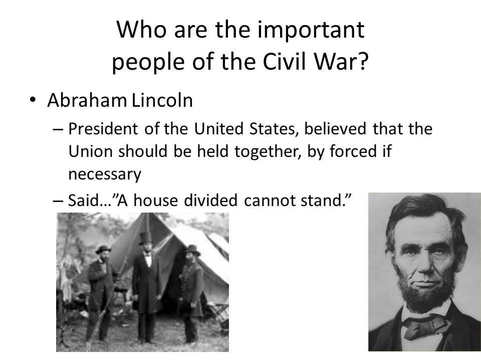 Who are the important people of the Civil War