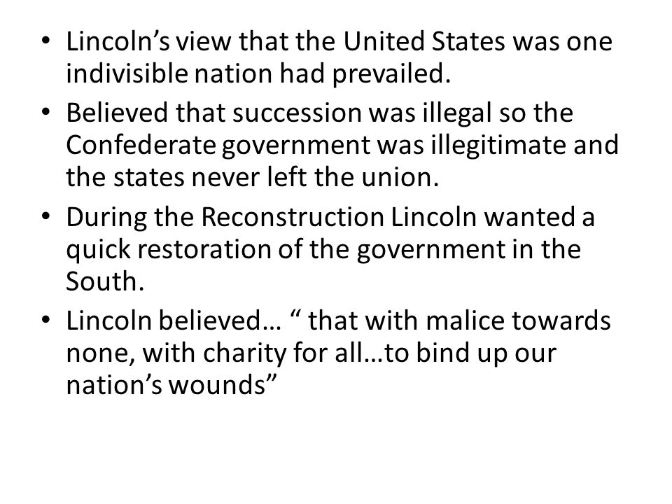 Lincoln's view that the United States was one indivisible nation had prevailed.