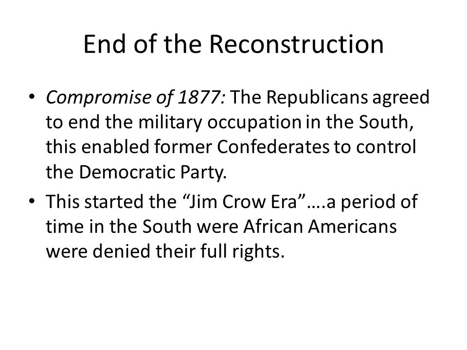 End of the Reconstruction