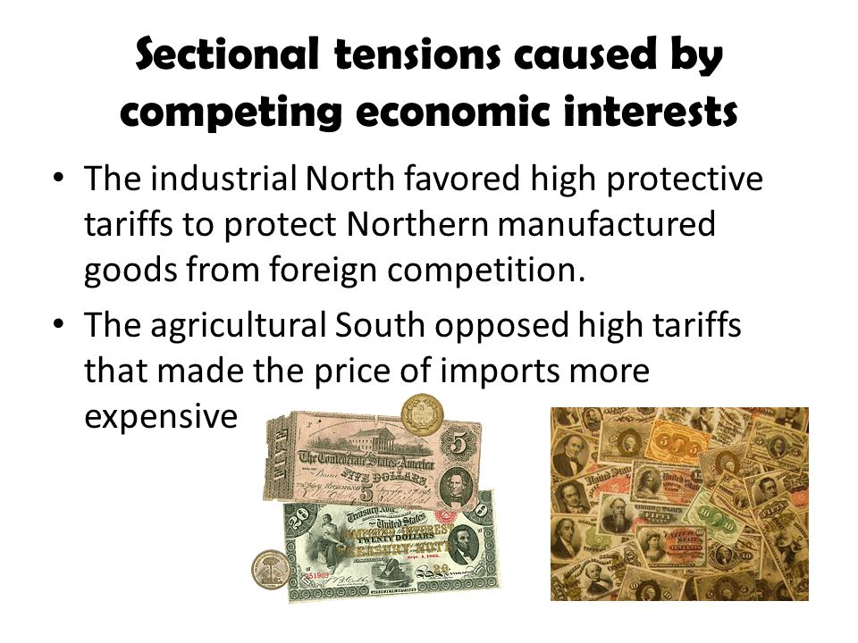 Sectional tensions caused by competing economic interests