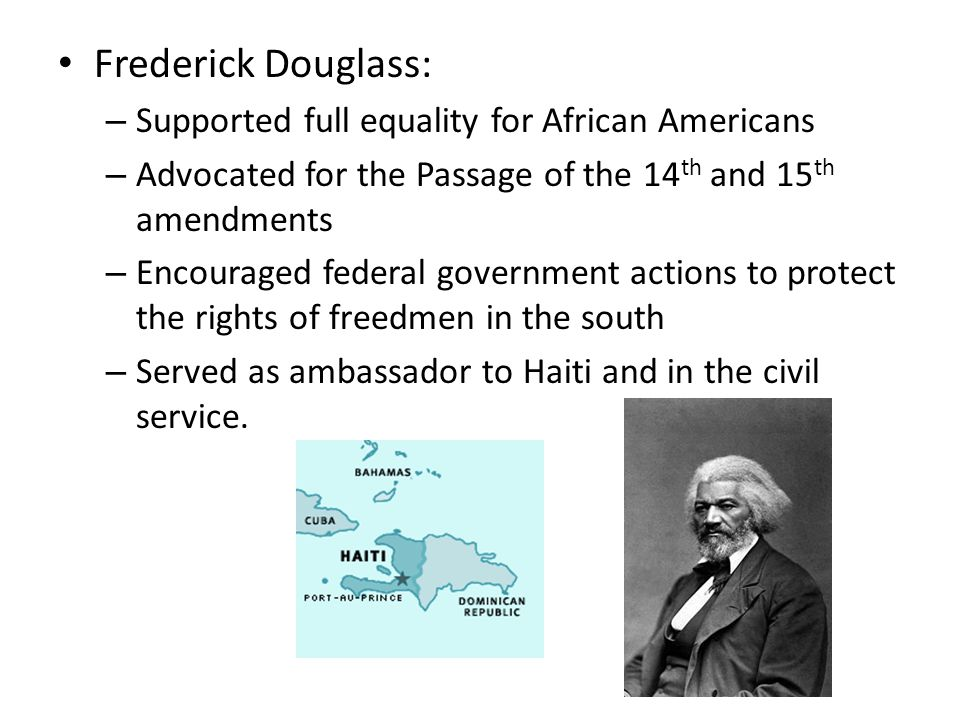 Frederick Douglass: Supported full equality for African Americans
