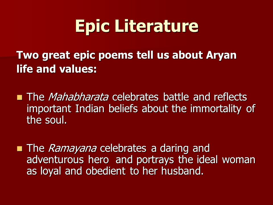 Epic Literature Two great epic poems tell us about Aryan
