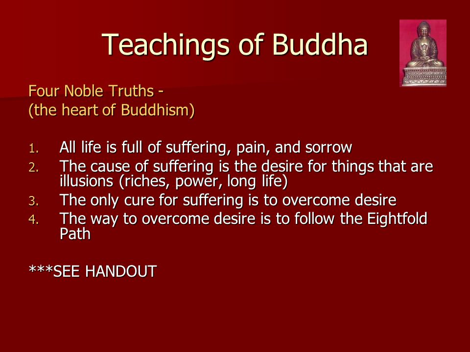 Teachings of Buddha Four Noble Truths - (the heart of Buddhism)